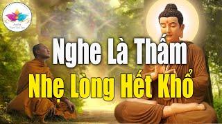 """Nghe Lời Phật Dạy""""NHẸ LÒNG""""Tiêu Tan Mọi Phiền Muộn Khổ Đau Trong Cuộc Sống""""- Audio Thanh Tịnh Tâm"""