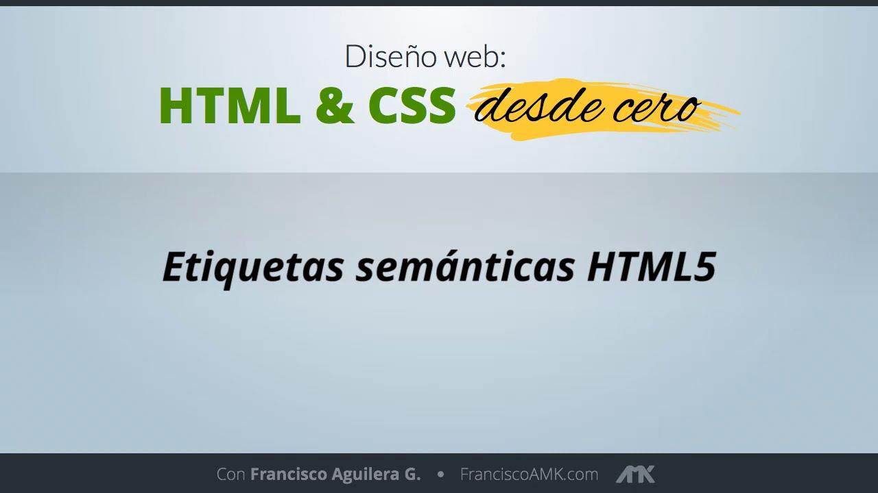 HTML y CSS Desde Cero – 08. Etiquetas Semánticas HTML5