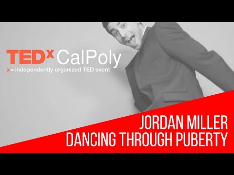 Jordan Miller: Dancing through Puberty - TEDxCalPoly