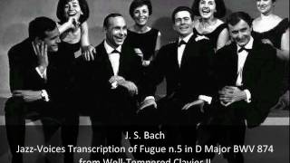 J. S. Bach - Fugue n.5 in D Major BWV 874 from Well-Temperered Clavier II- Jazz-Voices Transcription