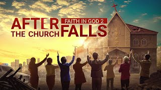 "2019 Gospel Movie | ""Faith in God 2 – After the Church Falls"" 