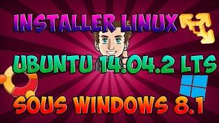 [TUTO] Comment installer Linux Ubuntu 14.04.2 LTS sous windows 8.1/windows 7 ?