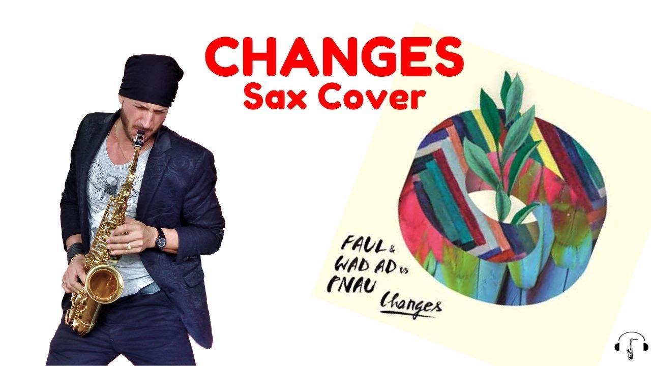Changes - Faul & Wad Ad vs Pnau Sax Cover (original Sax ...
