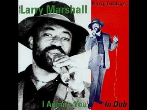 Larry Marshall-I Admire You In Dub-King Tubby-Watergate Rock