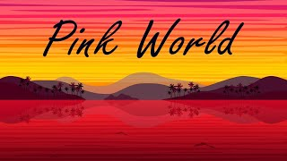 Relax Music Beats - Pink World - Lofi Chill Jazzy Beats to Study, Work and Relax