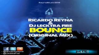 Ricardo Reyna, Dj Lecktra Fire - Bounce (Original Mix)