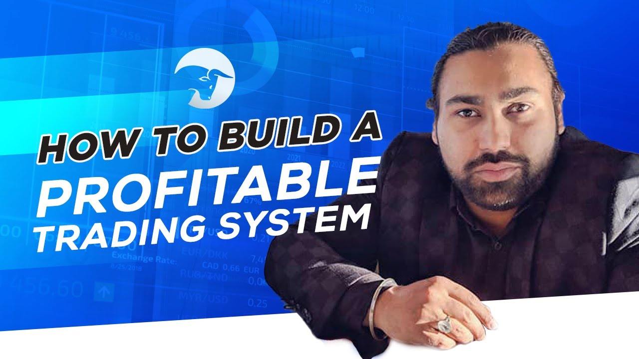 How To Build A Profitable Trading System