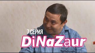 Аяғың ауыр ма не? | DiNaZaur | 7 серия