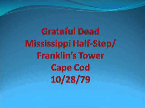 Grateful Dead - Mississippi Half-Step/Franklin's Tower - Cape Cod - 10/28/7928
