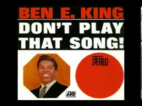 Ben E. King Don't Play That Song (You Lied) Stereo Mix