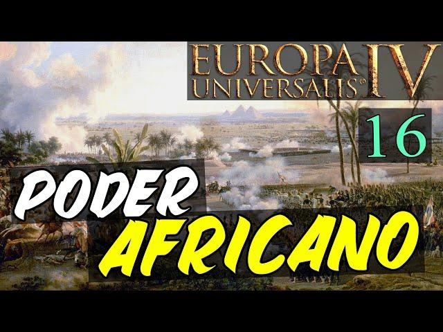 África de Norte a Sur - Poder Africano #16 - Europa Universalis IV en español