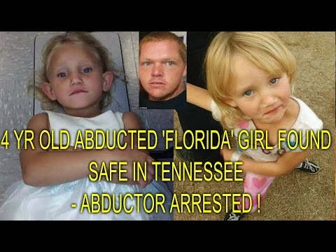4 YR OLD ABDUCTED 'FLORIDA' GIRL FOUND SAFE IN TENNESSEE - ABDUCTOR ARRESTED !