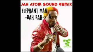 Elephant Man - RAH RAH (JAH Atom Remix)