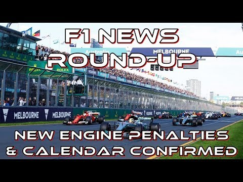 F1 News Round-Up: New Engine Penalties and 2018 Calendar Confirmed