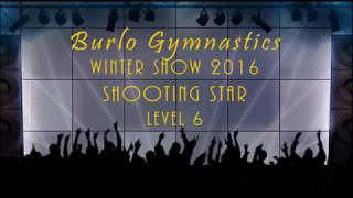 Burlo Gymnastics, Winter Show 2016, Shooting Star, Level 5-6
