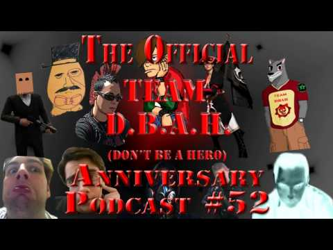 Team DBAHs Anniversary VIDEO Podcast 52 mp3