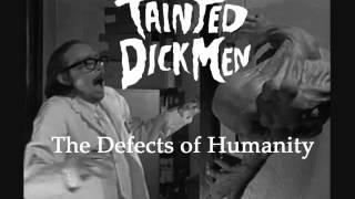 """Tainted DickMen - Immoral Engineer """"J"""""""