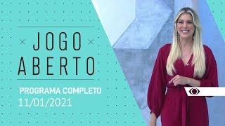 JOGO ABERTO - 11/01/2021 - PROGRAMA COMPLETO