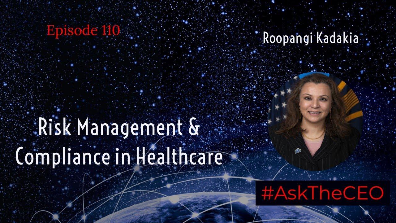 Risk Management and Compliance in Healthcare - Roopangi Kadakia