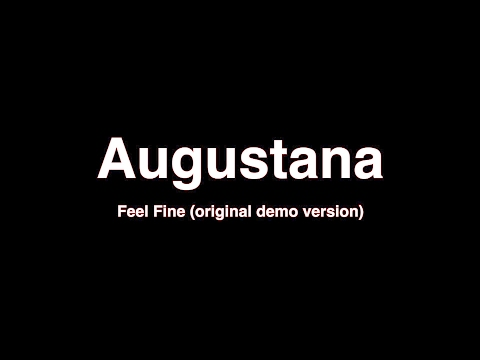 Augustana Feel Fine (Original Demo Version) Video