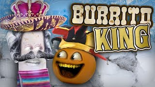 Annoying Orange - Burrito King!