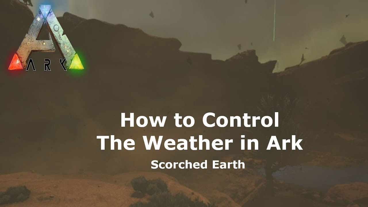How to Control the Weather   Ark Scorched Earth   YouTube
