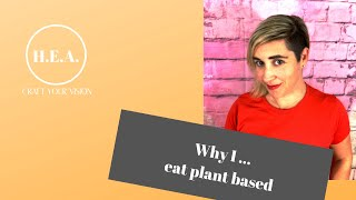 Why I... Eat Plant Based