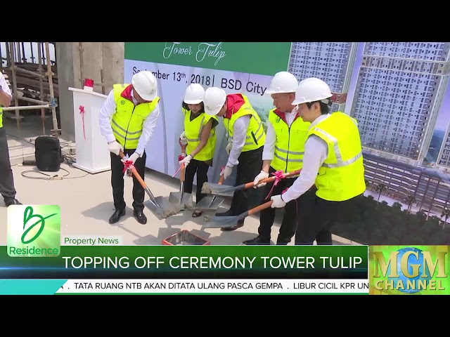 Topping Off Ceremony Tower Tulip Apartemen B-Residence