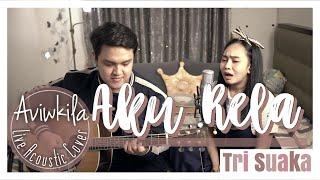 Tri Suaka - Aku Rela (Live Acoustic Cover by Aviwkila)