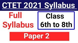 CTET Syllabus 2021 Paper 2 || CTET Syllabus Paper 2 || Syllabus of CTET Exam || CTET Syllabus