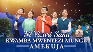 2020 Swahili Christian Dance | Ni Vizuri Sana Kwamba Mwenyezi Mungu Amekuja | Chinese Gospel Song