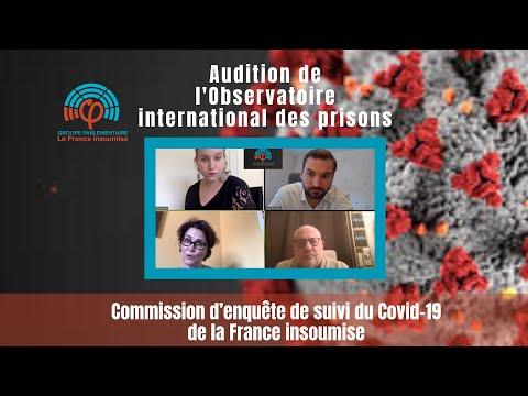 Commission d'enquête de la France insoumise sur le COVID19 - Observatoire International des Prisons