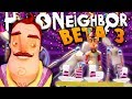 THE NEIGHBOR IS NOT INVITED TO OUR PARTY! UNLOCKING MORE SECRETS IN HELLO NEIGHBOR BETA 3!
