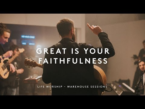 Great Is Your Faithfulness | Warehouse Sessions | LIFE Worship