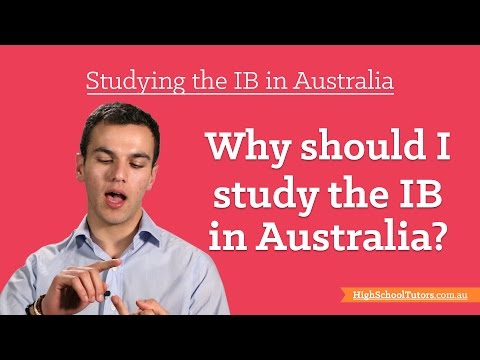 Studying The IB In Australia: Why Should I Study The IB?