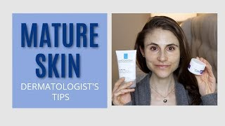 MATURE SKIN CARE: A DERMATOLOGIST'S TIPS| DR DRAY