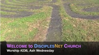 "DisciplesNet Worship #236 ""Ash Wednesday 2015"""