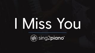 I Miss You (Piano Karaoke Instrumental) Clean Bandit & Julia Michaels