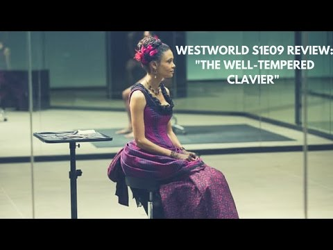 "Westworld S1E09 Review: ""The Well-Tempered Clavier"""