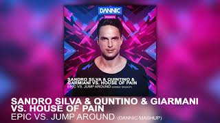 Sandro Silva & Quintino & Garmiani vs. House Of Pain - Epic vs. Jump Around (Dannic Mashup)
