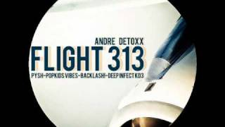 Andre Detoxx - Flight 313 [Pysh Remix]