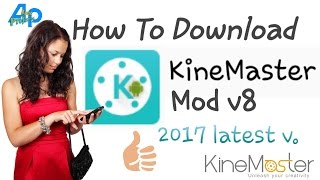 Download Kine Master MOD V8 Unlock Video Layer No ROOT!! 2017