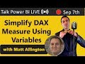 Simple DAX Measures Using Variables! With Matt Allington 🔴 Talk Power BI LIVE (Subscribe & Join)