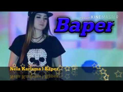 Baper | Nela Karisma