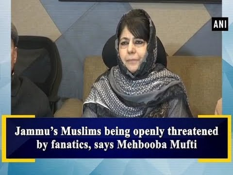 Jammu's Muslims being openly threatened by fanatics, says Mehbooba Mufti Mp3