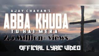 abba khuda abba pita tu hain mera ajay chavan official song
