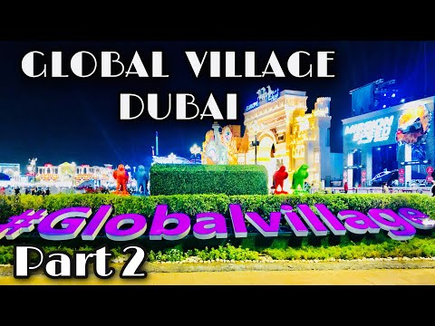 The Best Tourist Spot in Dubai |  #Global Village | Part 2