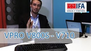 IFA 2015: VPRO V800S RGB - V710 Silent - Hands on