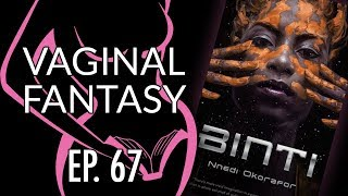 Vaginal Fantasy #67: Binti