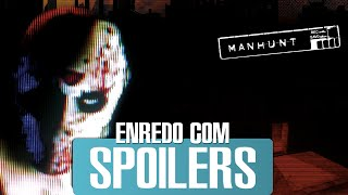 A História de Manhunt - Enredo com Spoilers